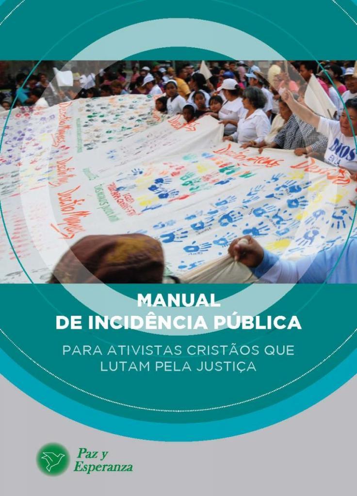 manual de incidência publica para ativistas cristiaos que lutan pela sua justica (portugués)